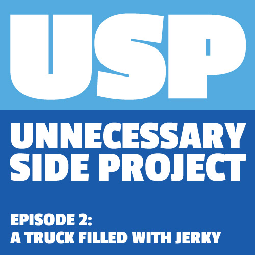 Episode 2: A Truck Filled With Jerky